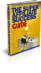 The Super Affiliate Success Guide