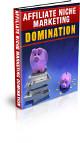 Affiliate Niche Marketing Domination